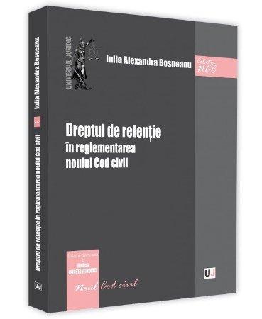 Dreptul de retentie in reglementarea noului Cod civil - Bosneanu
