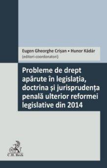 Probleme de drept aparute in legislatia, doctrina si jurisprudenta penala ulterior reformei legislative din 2014 - Crisan_Kadar