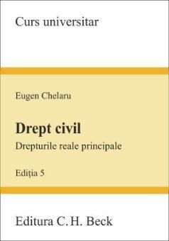 Drept civil. Drepturile reale principale - editia a 5-a - Chelaru