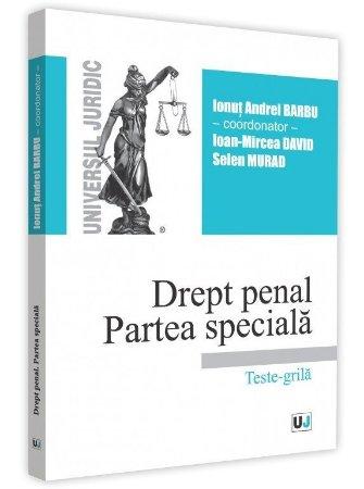 Drept penal. Partea speciala. Teste-grila - Barbu, David, Murad