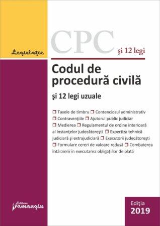 Codul de procedura civila si 12 legi uzuale, editie actualizata la 1 septembrie 2019