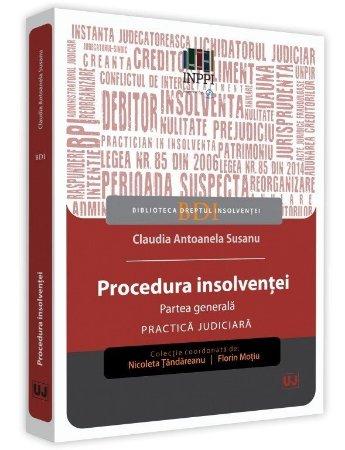 Procedura insolventei. Partea generala. Practica judiciara - Susanu
