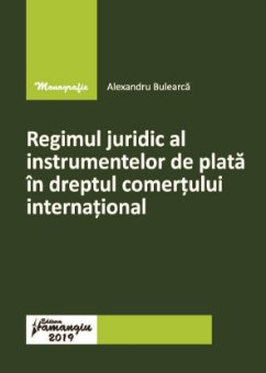 Regimul juridic al instrumentelor de plata in dreptul comertului international-Bulearca