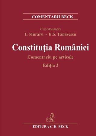 Constitutia Romaniei. Comentariu pe articole. Editia a 2-a - Muraru, Tanasescu