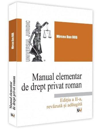 Manual elementar de drept privat roman. Editia a 2-a - Mircea Dan Bob