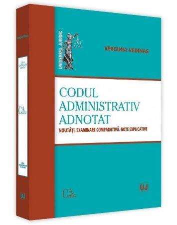 Codul administrativ adnotat. Noutati. Examinare comparativa. Note explicative - Vedinas