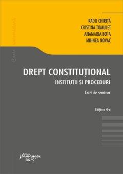 Drept constitutional. Institutii si proceduri. Editia a 4-a