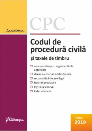 Codul de procedura civila si taxele de timbru. Actualizat la 10 octombrie 2019