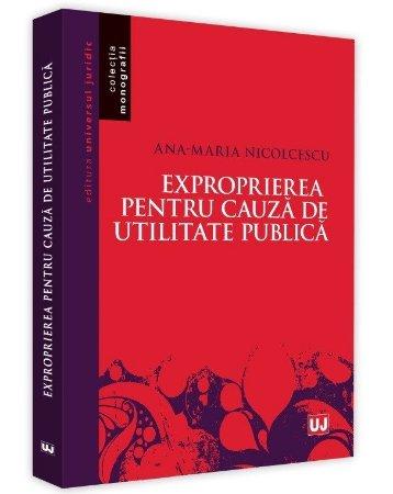 Exproprierea pentru cauza de utilitate publica - Nicolcescu