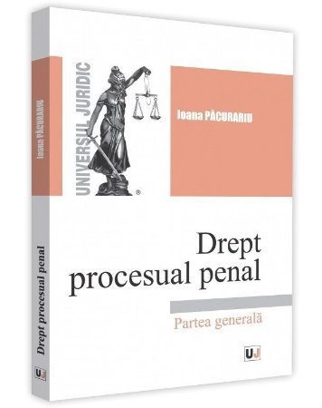 Drept procesual penal. Partea generala - Pacurariu