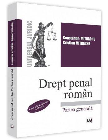 Drept penal roman. Partea generala. Editia a 3-a - Mitrache