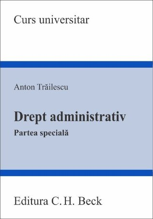 Drept administrativ. Partea speciala - Trailescu