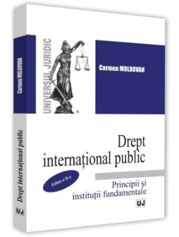 Drept international public. Principii si institutii fundamentale. Editia a 2-a - Moldovan