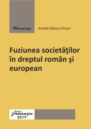 Fuziunea societatilor in dreptul roman si european_Onisor