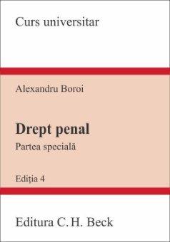 Drept penal. Partea speciala. Editia a 4-a - Boroi
