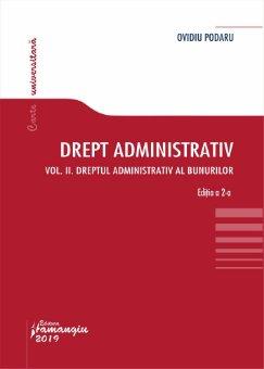 Drept administrativ_Curs universitar_Vol_II_ Editia a 2-a_Podaru