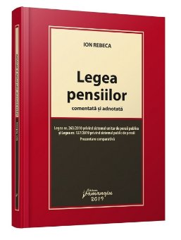Legea pensiilor comentata si adnotata - Rebeca