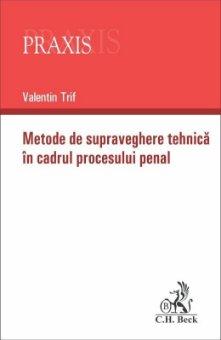 Metode de supraveghere tehnica in cadrul procesului penal - Trif