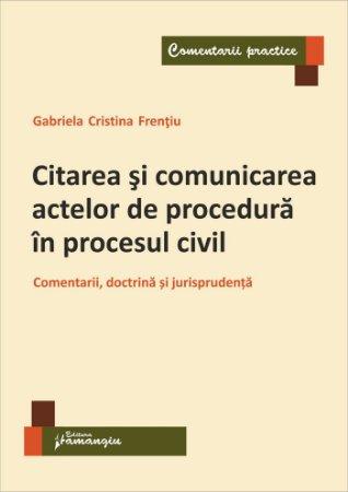 Citarea si comunicarea actelor de procedura in procesul civil-Frentiu