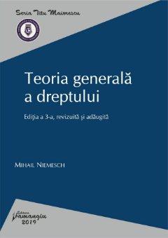 Teoria generala a dreptului. Editia a 3-a_Niemesch