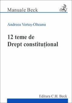 12 teme de Drept constitutional - Vertes-Olteanu