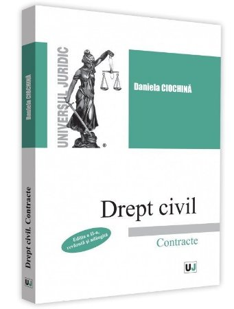 Drept civil. Contracte. Editia a 2-a - Daniela Ciochina