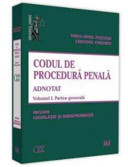 Codul de procedura penala adnotat. Vol I Partea generala - Puscasu, Ghigheci