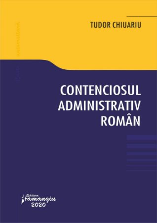 Contenciosul administrativ roman_Chiuariu