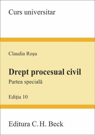 Drept procesual civil. Partea speciala. Editia a 10-a - Claudia Rosu