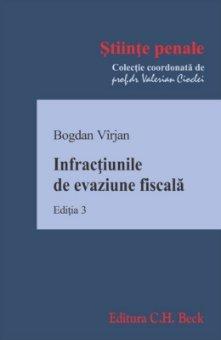 Infractiunile de evaziune fiscala. Editia a 3-a - Virjan