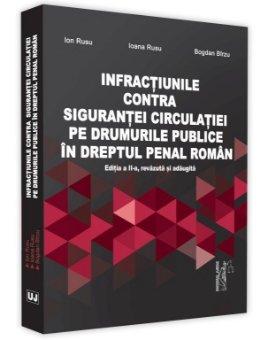 Infractiunile contra sigurantei circulatiei pe drumurile publice in dreptul penal roman. Editia a 2-a - Rusu