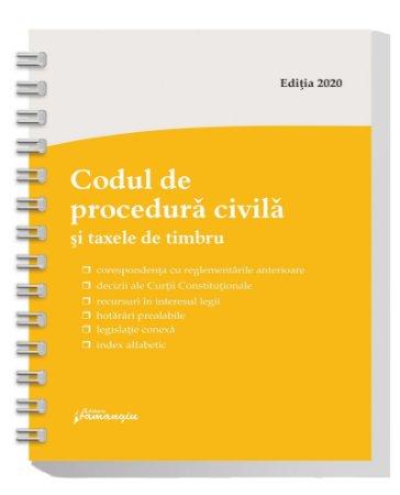 Codul de procedura civila si taxele de timbru. Actualizat la 1 martie 2020 - spiralat