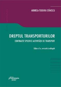 Dreptul transporturilor. Contracte specifice activitatii de transport. Editia a 5-a - Stanescu