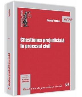Chestiunea prejudiciala in procesul civil - Varga.jpg