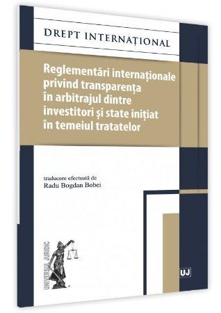Reglementari internationale privind transparenta in arbitrajul dintre investitori si state initiat in temeiul tratatelor - Bobei