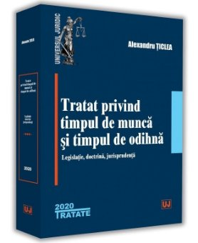 Tratat privind timpul de munca si timpul de odihna - Ticlea
