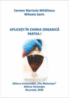 Aplicatii in chimia organica. Partea I _Mihailescu
