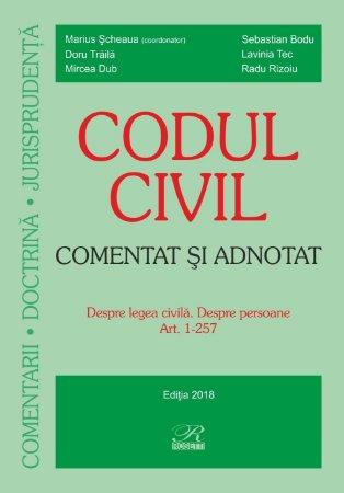 Codul civil – Comentat si adnotat_Despre legea civila_Despre persoane_Scheaua, Rizoiu, Bodu, Traila, Tec, Dub