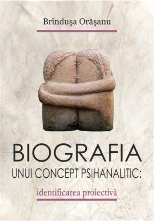 Biografia unui concept psihanalitic identificarea proiectiva_Orasanu