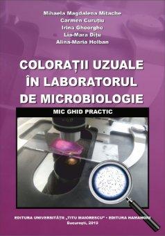 Coloratii uzuale in laboratorul de microbiologie. Mic ghid practic