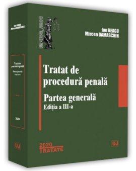 Tratat de procedura penala. Partea generala. Editia a 3-a - Neagu, Damaschin