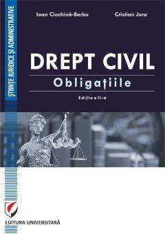 Drept civil. Obligatiile. Editia a 2-a - Ciochina-Barbu, Jora