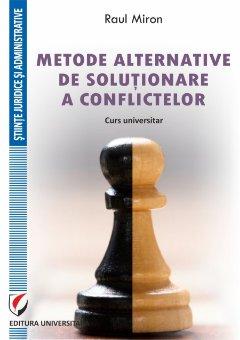 Metode alternative de solutionare a conflictelor - Miron