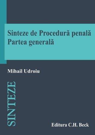 Sinteze de procedura penala. Partea generala - Udroiu