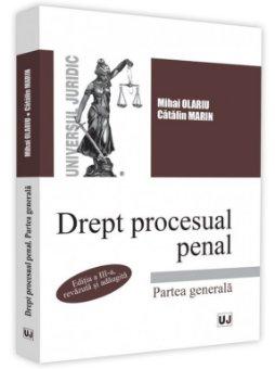 Drept procesual penal. Partea generala. Editia a 3-a - Olariu