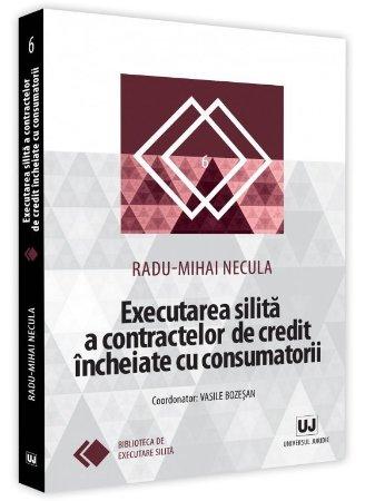 Executarea silita a contractelor de credit incheiate cu consumatorii - Necula
