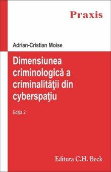 Dimensiunea criminologica a criminalitatii din cyberspatiu. Editia a 2-a - Moise