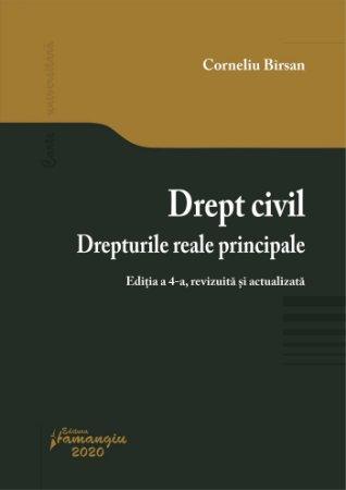 Drept civil. Drepturile reale principale. Editia a 4-a - Birsan