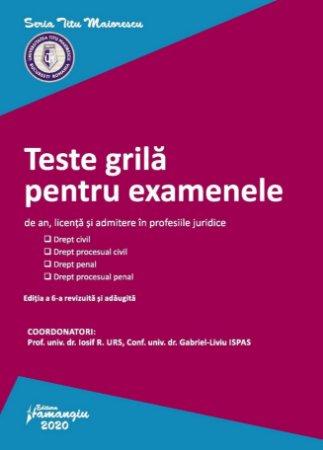Teste grila pentru examenele de an, licenta si admitere in profesiile juridice - Urs, Ispas