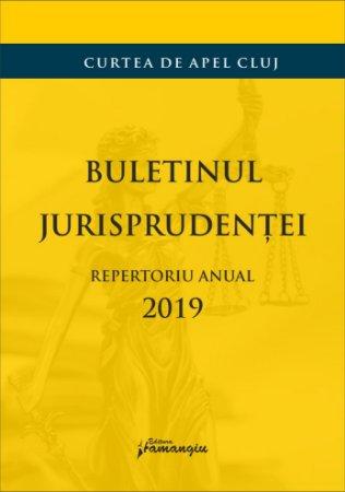 Buletinul jurisprudentei. Repertoriu anual 2019_Curtea de apel Cluj